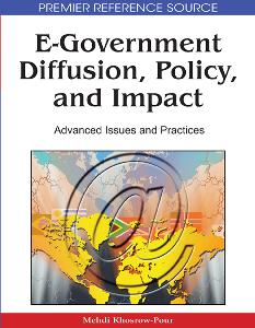 E-Government: Diffusion, Policy, and Impact Advanced Issues and Practices