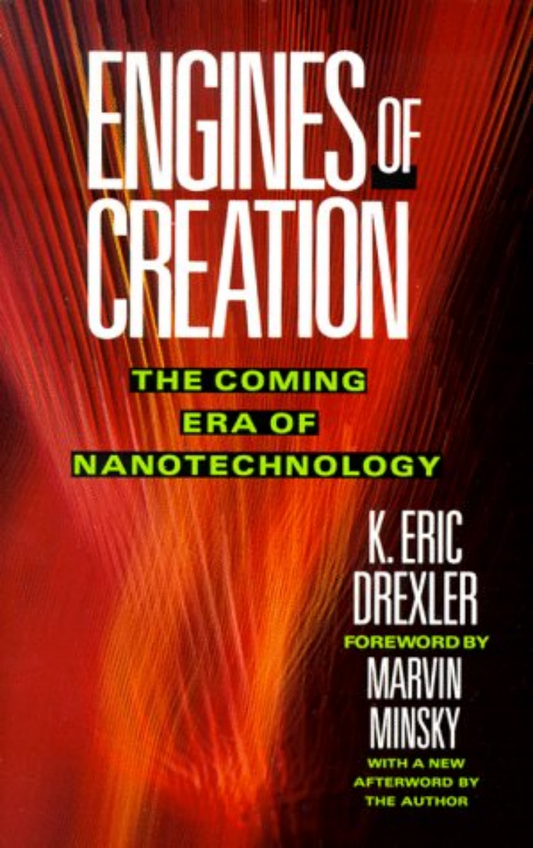 Engines of Creation - The Coming Era of Nanotechnology